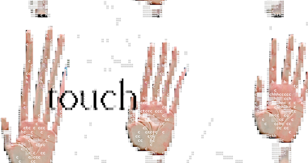 """A manipulated image of three human hands pressed against a transparent surface. They are all effected by some distortion. The fingers are elongated and there is pixelation and dithering. The word """"touch"""" is superimposed; signaling FLAT Journal's 2021 issue theme."""